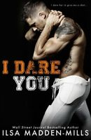 I Dare You by Madden-Mills, Ilsa