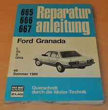 Ford Granada L GL S Ghia ab 1980 Reparaturbuch Reparaturanleitung B665