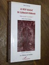 Jean Sanitas LE PETIT SOLDAT DE CLERMONT-FERRAND L'Harmattan 1998 RÉSISTANCE