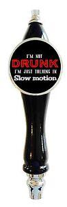 Beer Tap Handle tapper I'm Not Drunk Funny Kegerator or Faucet