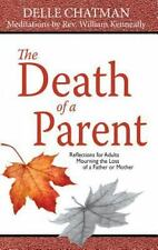 Reflections for Adults Mourning the Loss of a Father or Mother: By Delle Chat...