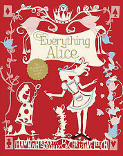 Everything Alice: The Wonderland Book of Makes and Bakes - New Book Leech, Chris