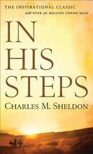 In His Steps: By Charles M. Sheldon
