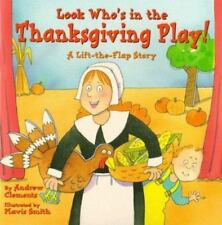 Look Who's In The Thanksgiving Play!: A Lift-the-Flap Story