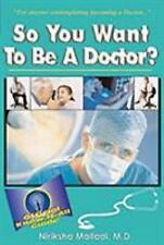 So You Want to Be a Doctor? (Paperback or Softback)