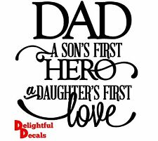 DAD A SON'S FIRST HERO A DAUGTERS FIRST LOVE VINYL STICKER DECAL DIY FATHERS DAY