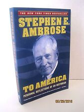 To America: Personal Reflections of An Historian by Stephen E. Ambrose