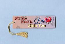 """All You Need Is Love"" - Shih Tzu - Tassel Bookmark - Ayn# 015"