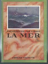 Encyclopedie par l'image. La mer. Hachette 1948  Z002