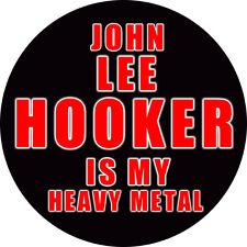 IMAN/MAGNET JOHN LEE HOOKER IS MY HEAVY METAL . blues robert johnson howlin wolf