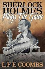 Sherlock Holmes Plays the Game by Leslie F. Coombs (2014, Paperback)