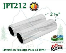 "JPT212 PAIR 2.5"" Chrome Pencil Exhaust Tips 2 1/2"" Inlet / 2 3/4"" Outlet 9"" Long"