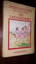 LES SAUVAGEONNES - M.-A. de Miollis 1947 - Ill. Coquet - Biblio Tante Marinette