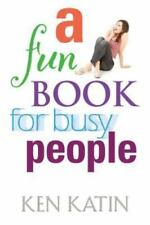 A Fun Book for Busy People by Ken Katin (2013, Paperback)