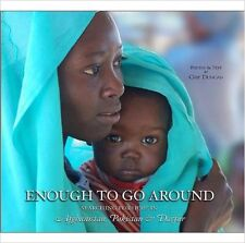 ENOUGH TO GO AROUND SEARCHING FOR HOPE AFGHANISTAN/PAKISTAN/DARFUR CHIP DUNCAN!