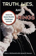 Truth, Lies and O-Rings: Inside the Space Shuttle 'Challenger' Disaster by Alla