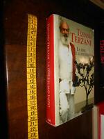 GG LIBRO: LA FINE è IL MIO INIZIO – TIZIANO TERZANI 2006 LONGANESI