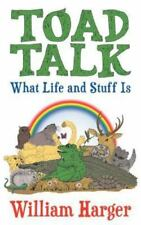Toad Talk: What Life and Stuff Is: An Exploration in Thinking Simply and Really