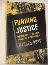 Funding Justice :The Legacy of the Unitarian Universalist Veatch Program W. Ross