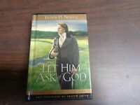 Let Him Ask Of God: Daily Wisdom From the Life And Teachings Of Joseph Smith
