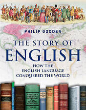 The Story of English: How the English Language Conquered the World, Philip Goode
