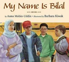 My Name Is Bilal by Asma Mobin-Uddin (2005, Hardcover)