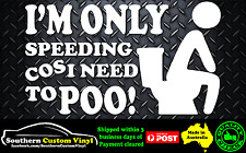 Im Only Speed Need to Poo Car Window Sticker Decal