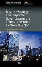 Business Strategy and Corporate Governance in the Chinese Consumer Electronics S