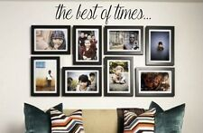 THE BEST OF TIMES Wall Decal - Vinyl Decor Family Phrase Home Decor Words 36x6.5