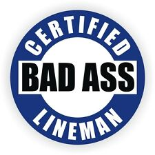 Certified Bad Ass Lineman Hard Hat Decal - Sticker Vinyl Helmet Label Linesman