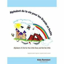 Alphabet de La Vie Pour Les Grands Et Petits: Alphabet of Life for the Little On