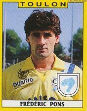 N°330 FREDERIC PONS SC.TOULON VIGNETTE PANINI FOOTBALL 89 STICKER 1989