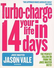 Turbo-charge Your Life In 14 Days by Juice Master Jason Vale NEW BOOK (P/B 2014)