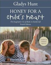 Honey for a Child's Heart : The Imaginative Use of Books in Family Life by...
