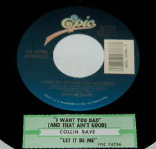 Collin Raye 45 I Want You Bad And That Ain't Good / Let It Be Me  w/ts