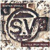 SISTER VANILLA - Little pop rock - CD Album