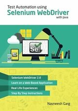 Test Automation using Selenium WebDriver with Java: Step by Step Guide by Mr Nav