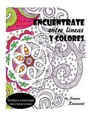 Encuéntrate Entre Lineas y Colores : Un Libro para Meditar y Colorear by...