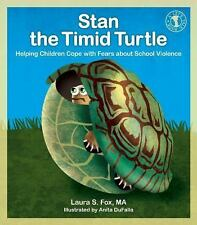 Stan the Timid Turtle : Helping Children Cope with Fears about School Violence b