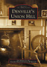 Denville's Union Hill [Images of America] [NJ] [Arcadia Publishing]