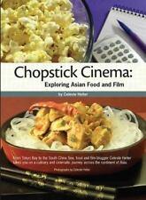 Chopstick Cinema: Exploring Asian Food and Film (Paperback or Softback)