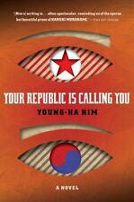 Your Republic Is Calling You, Young-ha Kim, Good Condition, Book