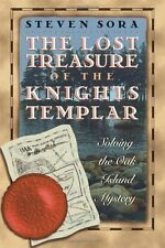 The Lost Treasure of the Knights Templar: Solving the Oak Island Mystery by Stev