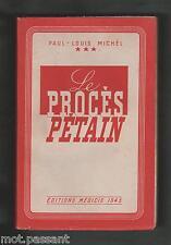 HISTOIRE. Le Procès Pétain par Paul - Louis Michel.1re Edition Médicis 1945. TBE