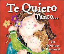 Te Quiero Tanto... by Marianne Richmond (2014, Board Book)