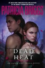 Dead Heat: An Alpha and Omega Novel 4 by Patricia Briggs HARDCOVER - BRAND NEW!