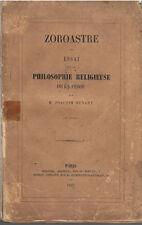 MENANT - ZOROASTRE - ESSAI SUR LA PHILOSOPHIE RELIGIEUSE PERSE-LIVRE ANCIEN XIXè