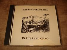 "1991 THE BUD COLLINS TRIO ""IN THE LAND OF NO"" VG+ INDIE ROCK CD"