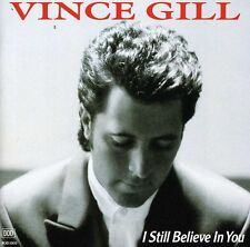 Vince Gill - I Still Believe in You [New CD]
