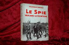 Libro 1933 Spionaggio Le Spie Varcano La Frontiera Col. Agricola Bauermeister